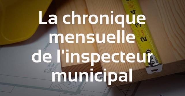 La chronique de l'inspecteur municipal